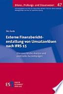 Externe Finanzberichterstattung von Umsatzerlösen nach IFRS 15  : Bilanzrechtliche Analyse und praktische Auswirkungen