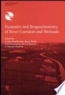 Dynamics and Biogeochemistry of River Corridors and Wetlands