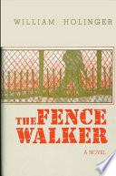 The Fence walker