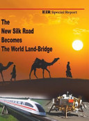 The New Silk Road Becomes the World Land Bridge   Hard Cover