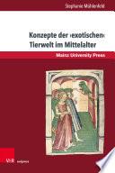 Konzepte der ›exotischen‹ Tierwelt im Mittelalter