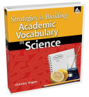 Strategies for Building Academic Vocabulary in Science