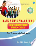 Ranjesh's Practical Golden Global English Speaking Course for Trainers & Trainees