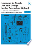 Learning to Teach Art and Design in the Secondary School