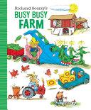 Richard Scarry s Busy Busy Farm Book