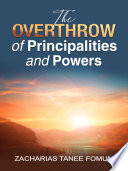 The Overthrow of Principalities and Powers Book