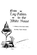 From Log Cabins to the White House