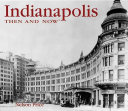 Indianapolis Then   Now