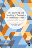 The Learning and Teaching of Geometry in Secondary Schools