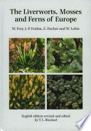 Read Online The Liverworts, Mosses and Ferns of Europe For Free