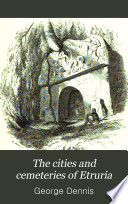 The Cities and Cemeteries of Etruria Book