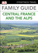 Pdf DK Eyewitness Family Guide Central France and the Alps Telecharger