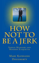 How Not to Be a Jerk
