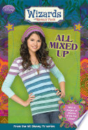 Wizards of Waverly Place: All Mixed Up