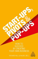 link to Start-ups, pivots and pop-ups : how to succeed by creating your own business in the TCC library catalog