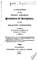 A Collection of the Sweet Assuring Promises of Scripture ; Or, The Believers' Inheritance