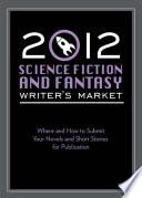 2012 Science Fiction Fantasy Writer S Market
