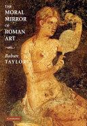 The Moral Mirror of Roman Art Book