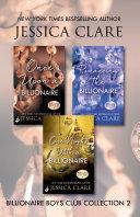 Billionaire Boys Club Collection 2  Once Upon A Billionaire  Romancing The Billionaire  One Night With A Billionaire