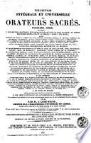Collection intégrale et universelle des orateurs sacrés du premier et du second ordre ...: Collection intégrale et universelle des orateurs sacrés. Deuxième série