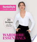 BurdaStyle Modern Sewing - Wardrobe Essentials