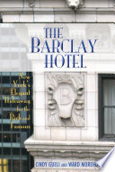 The Barclay Hotel  New York s Elegant Hideaway for the Rich and Famous