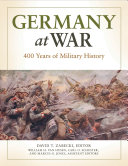 Germany at War: 400 Years of Military History [4 volumes]