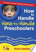 How to Handle Hard to Handle Preschoolers