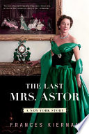 Download The Last Mrs. Astor: A New York Story Pdf