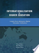 Internationalisation of Higher Education Insights from Malaysian Higher Education Institutions (Penerbit USM)