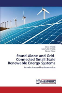 Stand Alone and Grid Connected Small Scale Renewable Energy Systems