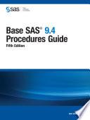 Base SAS 9.4 Procedures Guide, Fifth Edition