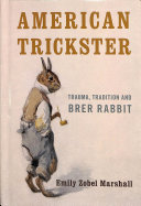link to American trickster : trauma, tradition and Brer Rabbit in the TCC library catalog