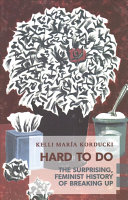 link to Hard to do : the surprising, feminist history of breaking up in the TCC library catalog