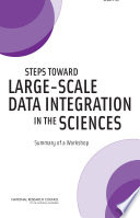 Steps Toward Large Scale Data Integration in the Sciences Book