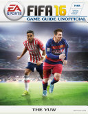 Fifa 16 Game Guide Unofficial