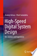 """""""High-Speed Digital System Design: Art, Science and Experience"""" by Anatoly Belous, Vitali Saladukha"""
