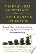 Mindfulness  Acceptance  and the Psychodynamic Evolution