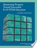 Monitoring Progress Toward Successful K 12 Stem Education