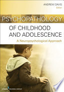 Psychopathology of Childhood and Adolescence