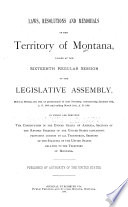 Acts  Resolutions and Memorials  of the Territory of Montana  Passed by the     Legislative Assembly