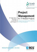 Project management for IT-related projects textbook for the ISEB foundation certificate in IS project management