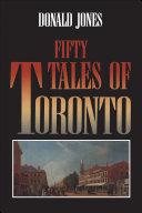 Fifty Tales of Toronto [Pdf/ePub] eBook