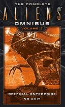 The Complete Aliens Omnibus: Volume Seven (Enterprise, No Exit) Pdf/ePub eBook