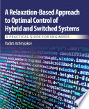 A Relaxation Based Approach to Optimal Control of Hybrid and Switched Systems