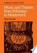 Music and Theatre from Poliziano to Monteverdi Book PDF