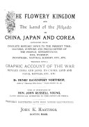 The Flowery Kingdom and the Land of the Mikado, Or China, Japan and Corea Containing Their Complete History Down to the Present Time, [etc., Etc.]