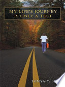 My Life's Journey Is Only a Test
