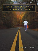 My Life s Journey Is Only a Test