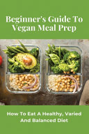Beginner s Guide To Vegan Meal Prep
